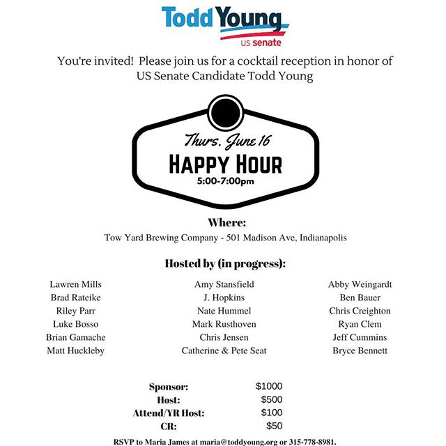 We're hosting a happy hour for Todd after work next Thursday. Come out and meet the next Senator from Indiana.